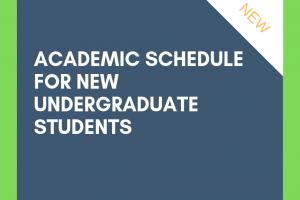 Academic schedule for new undergraduate students
