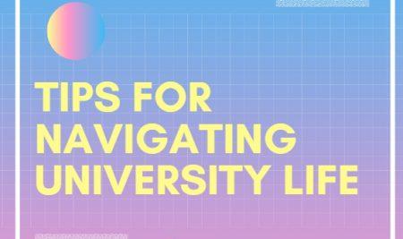 """Tips for Navigating University Life"""